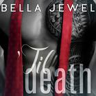 'Til Death, Volume 1 by Bella Jewel