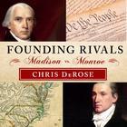 Founding Rivals by Chris DeRose