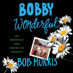 Bobby Wonderful by Bob Morris