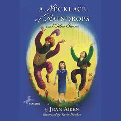 A Necklace of Raindrops, and Other Stories by Joan Aiken