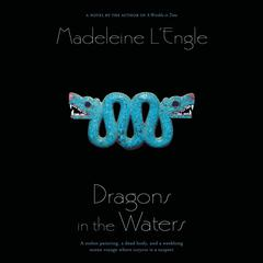 Dragons in the Waters by Madeleine L'Engle, Madeleine L'Engle