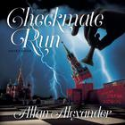 Checkmate Run by Allan Alexander