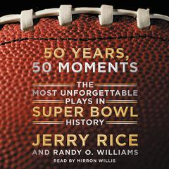 50 Years, 50 Moments by Jerry Rice, Randy O. Williams