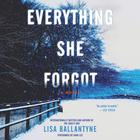 Everything She Forgot by Lisa Ballantyne