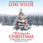 I'll Be Home for Christmas by Lori Wilde