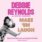 Make 'Em Laugh by Debbie Reynolds, Dorian Hannaway