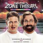 Tim and Eric's Zone Theory by Tim Heidecker, Eric Wareheim