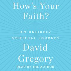 How's Your Faith by David Gregory