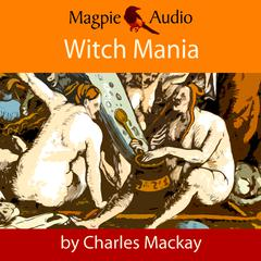 Witch Mania by Charles Mackay