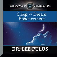 Sleep and Dream Enhancement by Lee Pulos