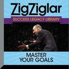 Master Your Goals by Zig Ziglar