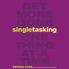 Singletasking by Devora Zack