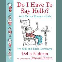 Do I Have to Say Hello? by Delia Ephron