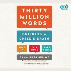 Thirty Million Words by Dana Suskind, Beth Suskind, Leslie Lewinter-Suskind