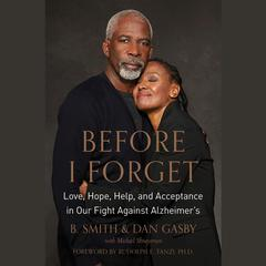 Before I Forget by Michael Shnayerson, B. Smith, Dan Gasby