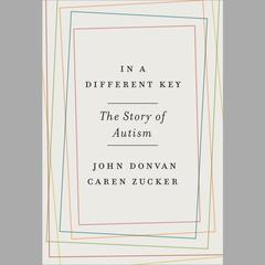 In a Different Key by John Donvan, Caren Zucker