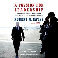A Passion for Leadership by Robert M. Gates, Robert M. Gates