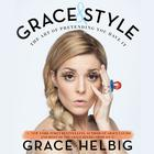 Grace and Style by Grace Helbig