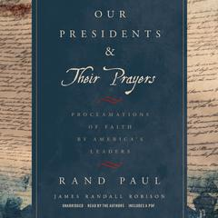 Our Presidents & Their Prayers by Rand Paul