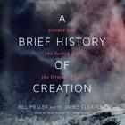 A Brief History of Creation by Bill Mesler, H. James Cleaves II