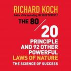 The 80/20 Principle and 92 Other Powerful Laws of Nature by Robert Koch, Richard Koch