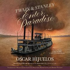 Twain & Stanley Enter Paradise by Oscar Hijuelos