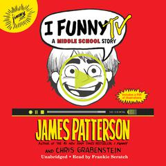 I Funny TV by James Patterson, Chris Grabenstein