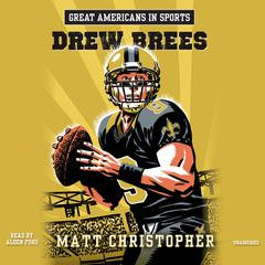 Great Americans in Sports: Drew Brees by Matt Christopher
