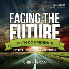 Facing the Future by Chip Ingram