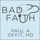 Bad Faith by Paul A. Offit, MD, Paul A. Offit, MD