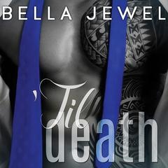 'Til Death, Part 2 by Bella Jewel