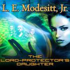 The Lord-Protector's Daughter by L. E. Modesitt Jr.