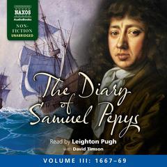 The Diary of Samuel Pepys, Volume III: 1667-1669 by Samuel Pepys