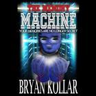 The Memory Machine by Bryan Kollar
