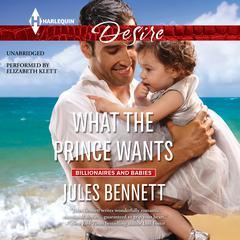 What the Prince Wants by Jules Bennett