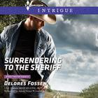 Surrendering to the Sheriff by Delores Fossen
