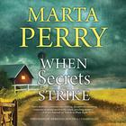 When Secrets Strike by Marta Perry