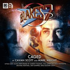 Blake's 7: Caged by Mark Wright, Cavan Scott