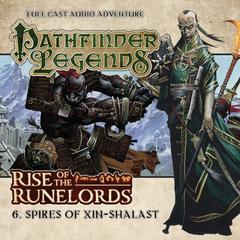 Rise of the Runelords: Spires of Xin-Shalast by Cavan Scott