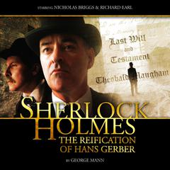 Sherlock Holmes: The Reification of Hans Gerber by George Mann