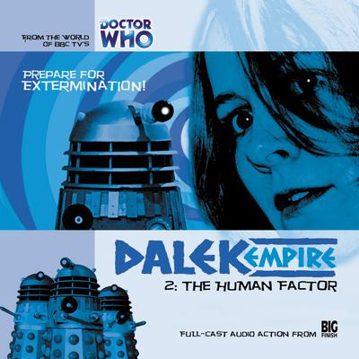 Dalek Empire 1.2: The Human Factor by Nicholas Briggs