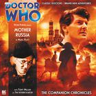 Doctor Who: The Companion Chronicles: Mother Russia by Marc Platt
