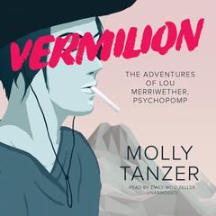 Vermilion by Molly Tanzer