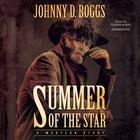 Summer of the Star by Johnny D. Boggs