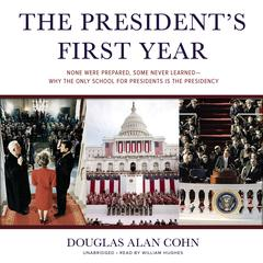 The President's First Year by Douglas Alan Cohn
