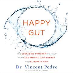 Happy Gut by Dr. Vincent Pedre