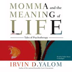 Momma and the Meaning of Life by Irvin D. Yalom, MD