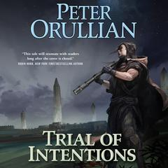 Trial of Intentions by Peter Orullian