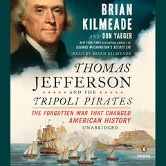 Thomas Jefferson and the Tripoli Pirates by Brian Kilmeade, Don Yaeger