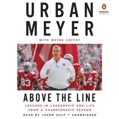 Above the Line by Urban Meyer, Wayne Coffey